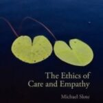 Michael Slote, The Ethics of Care and Empathy