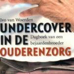 undercover in de ouderenzorg