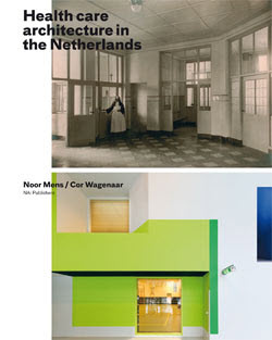 Health care Architecture in the Netherlands
